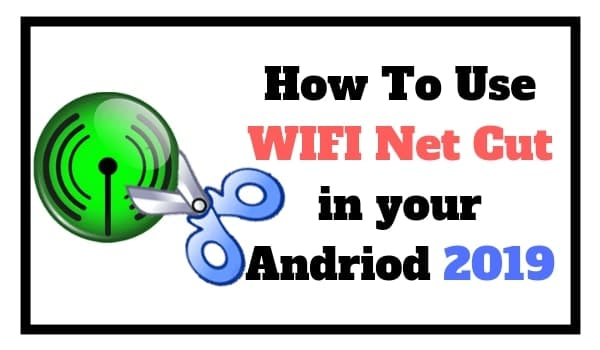 HOW TO USE WIFI NET CUT IN YOUR ANDROID 2019 - WIFI HACKING