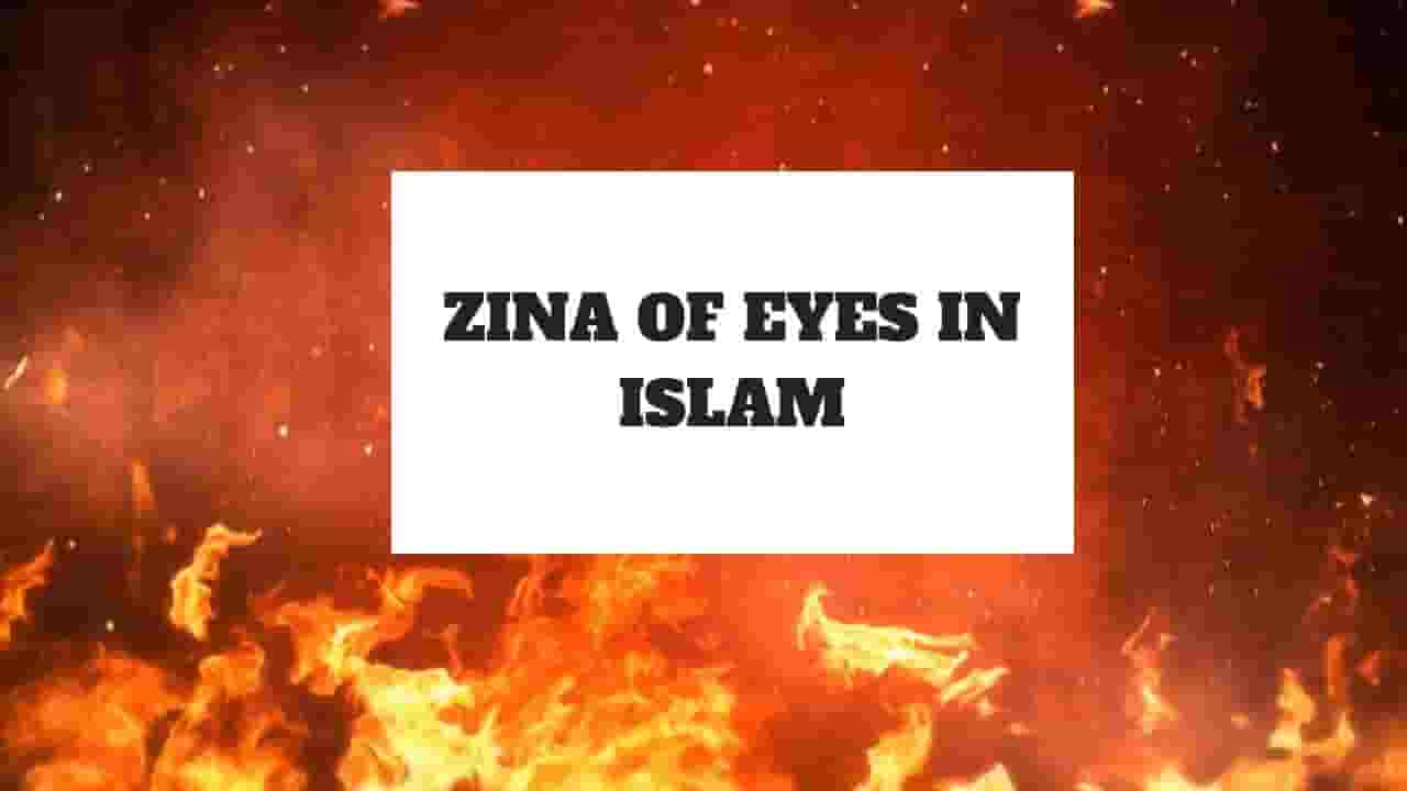 Zina of Eyes In Islam