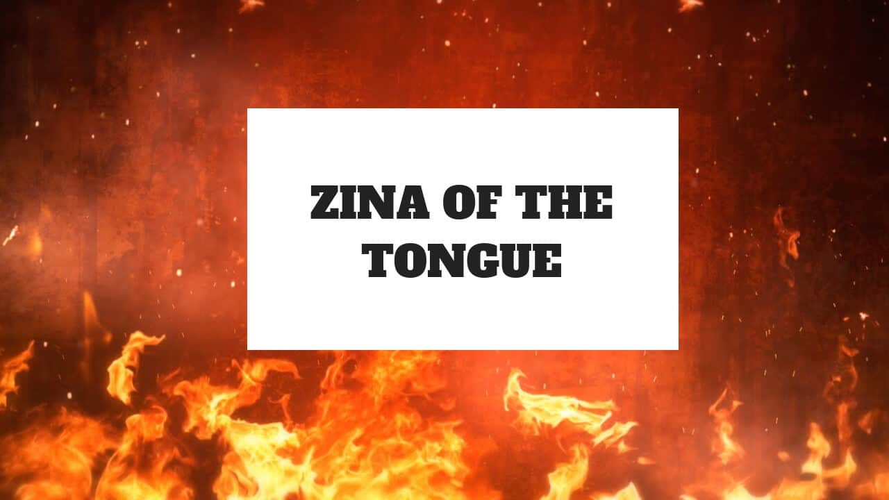 Zina of The Tongue