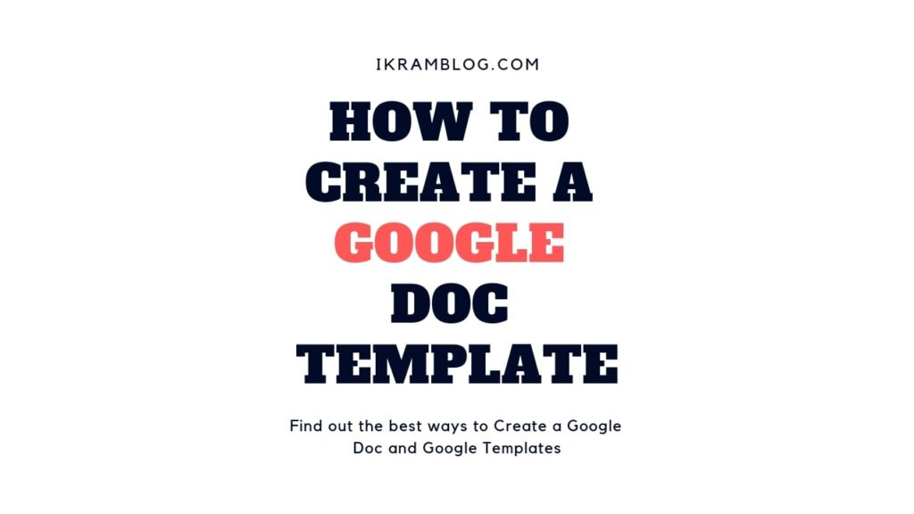HOW TO CREATE A GOOGLE DOC TEMPLATE