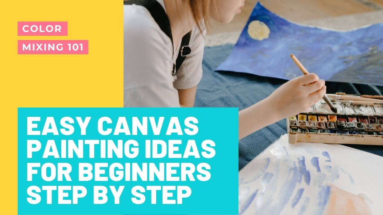 Learn Easy Canvas Painting Ideas For Beginners Step By Step